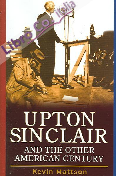 Upton Sinclair and the Other American Century.