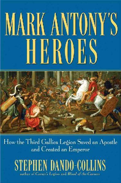 Mark Antony's Heroes.