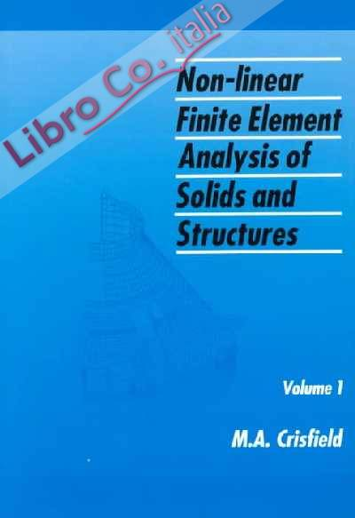 Non-Linear Finite Element Analysis of Solids and Structures: