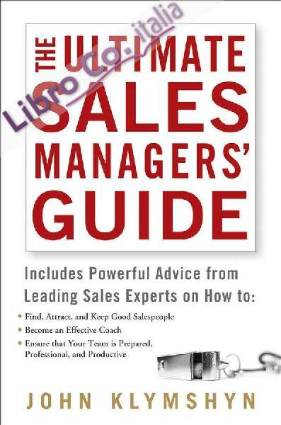 Ultimate Sales Managers' Guide.