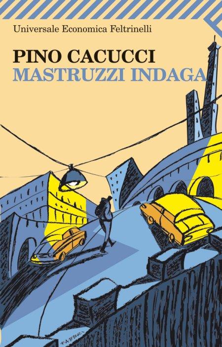 Mastruzzi indaga. Piccole storie di civilissimi bolognesi nella Bologna incivile e imbarbarita.
