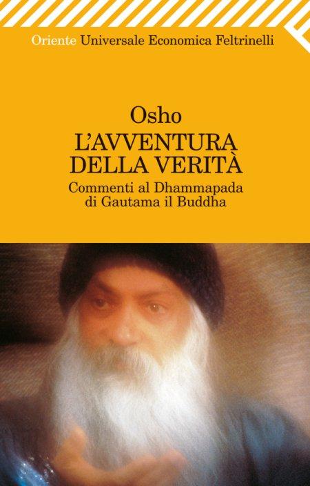 L'avventura della verità. Commenti al Dhammapada di Gautama il Buddha.