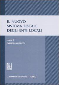 Il nuovo sistema fiscale degli enti locali.