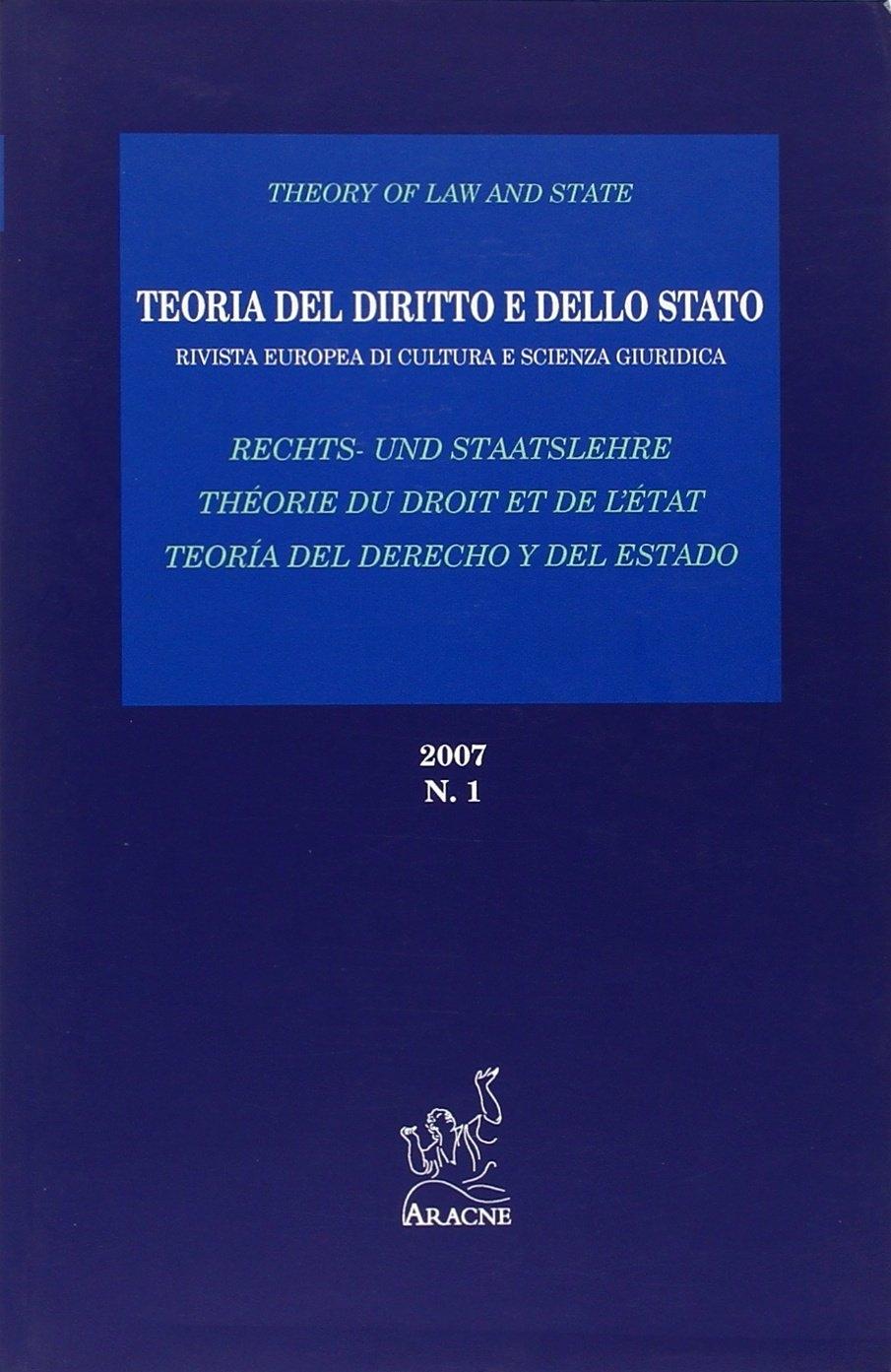Teoria del Diritto e dello Stato. Rivista Europea di Cultura e Scienza Giuridica (2007). Vol. 1.
