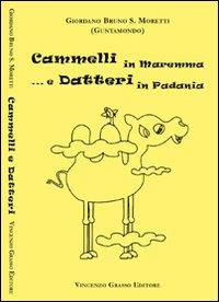 Cammelli in Maremma e datteri in Padania.
