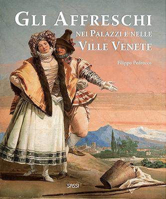 Gli Affreschi nei Palazzi e nelle Ville Venete dal '500 al '700.