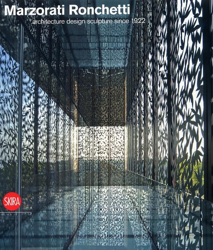 Marzorati Ronchetti. Architecture, design, sculpture since 1922. [Edizione italiana e inglese].
