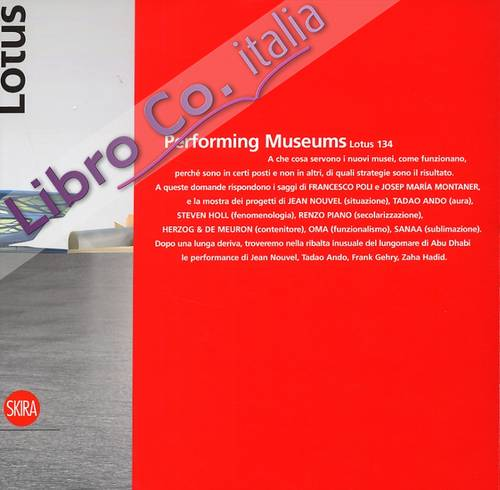 Lotus 134. Performing museums. [Edizione italiana e inglese].