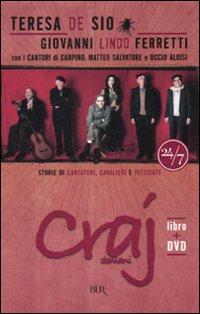 Craj domani. Storie di cantori, cavalieri e pizzicate. Con DVD.