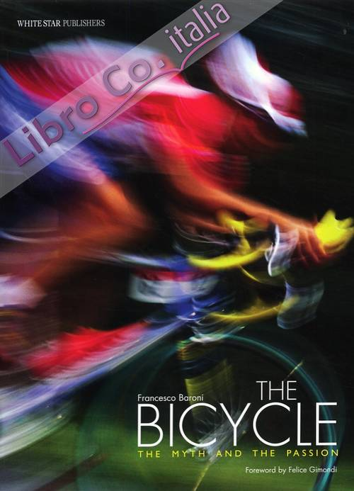 The Bicycle. The Myth and the Passion.