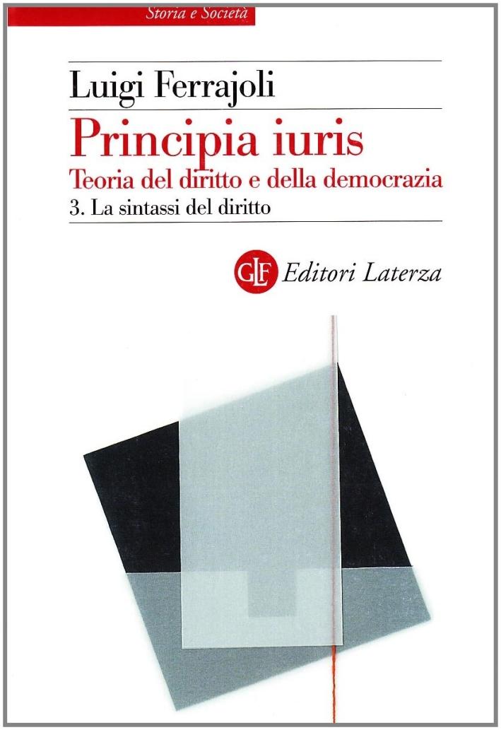 Principia Juris. Teoria del Diritto e della Democrazia. Vol. 3: la Sintassi del Diritto.