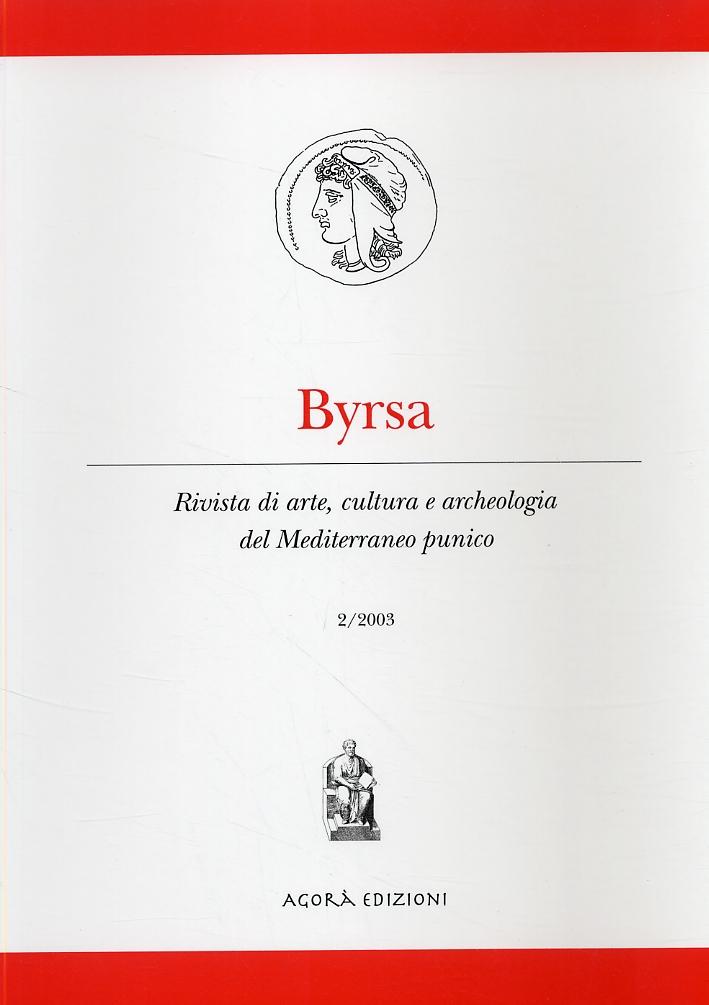 Byrsa. Rivista di arte, cultura e archeologia del Mediterraneo punico. 2. 2003. [Edizione italiana e spagnola]