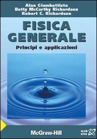 Fisica generale. Principi e applicazioni.