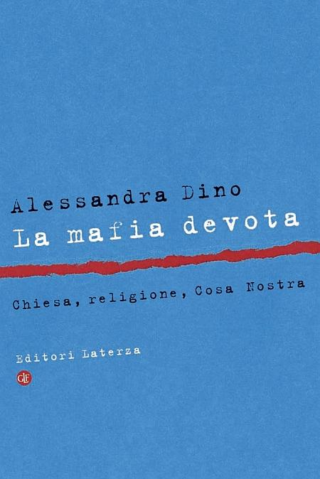 La mafia devota. Chiesa, religione, Cosa Nostra.