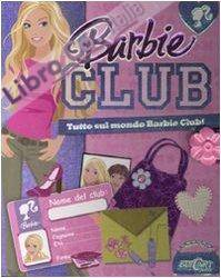 Barbie Club. Ediz. illustrata. Con gadget