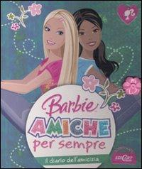 Il diario dell'amicizia. Barbie amiche per sempre. Ediz. illustrata