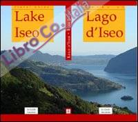 Guida al Lago d'Iseo-Lake Iseo Travel Guide. Ediz. bilingue