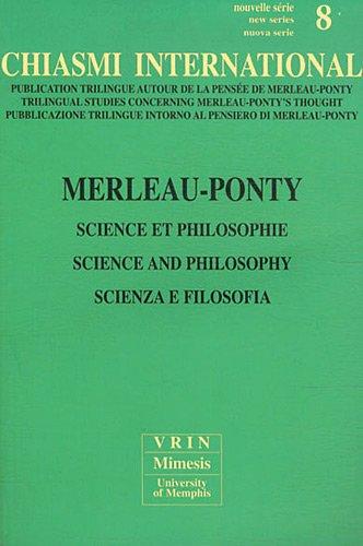 Chiasmi International. Ediz. Italiana, Francese e Inglese. Vol. 8: Merleau-Ponty. Scienza e Filosofia