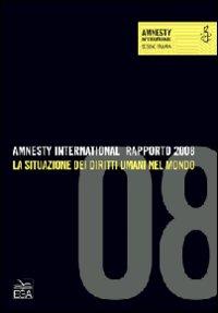 Amnesty International. Rapporto 2008. La situazione dei diritti umani nel mondo.