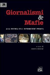Giornalismi&mafie. Alla ricerca dell'informazione perduta