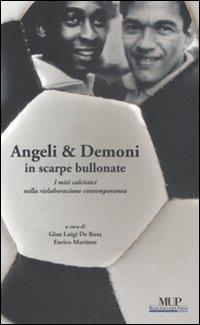 Angeli & demoni in scarpe bullonate. I miti calcistici nella rielaborazione contemporanea