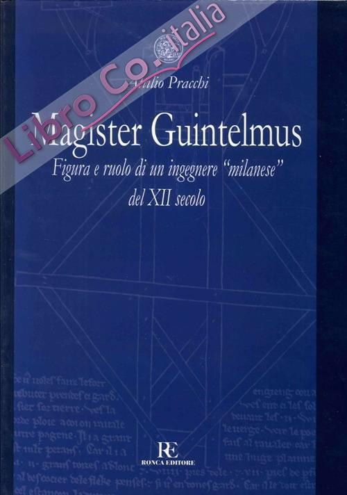Magister Guintelmus. Figura e ruolo di un ingegnere