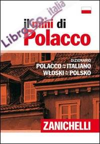 Il mini di polacco. Dizionario polacco-italiano, italiano-polacco.