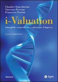 I-Valuation. Intangibili, Competitività e Valutazione d'Impresa.