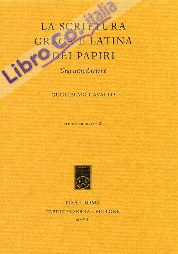 La scrittura greca e latina dei papiri. Una introduzione.