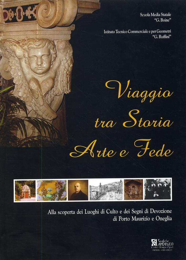 Viaggio tra Storia, Arte e Fede. Alla scoperta dei Luoghi di Culto e dei Segni di Devozione di Porto Maurizio e Oneglia.