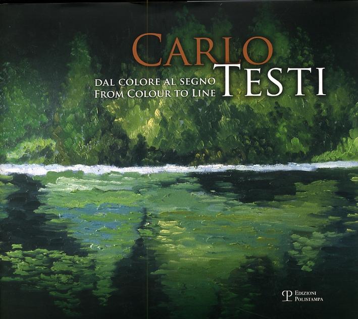 Carlo Testi. Dal colore al segno. From colour to line. La nuova stagione creativa