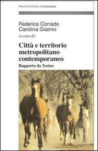 Città e territorio metropolitano contemporaneo. Rapporto da Torino.