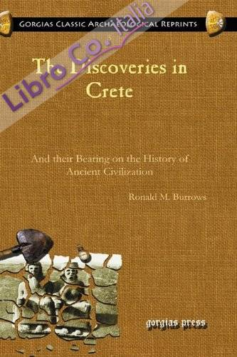 The Discoveries in Crete. And their Bearing on the History of Ancient Civilization.