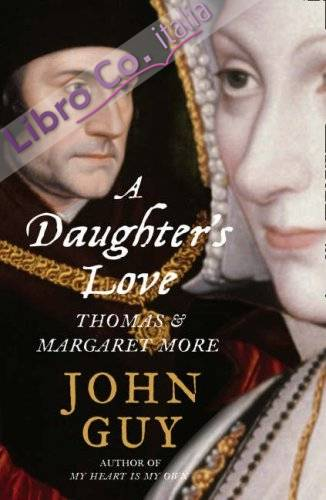 A Daughter's Love: Thomas and Margaret More.