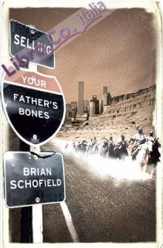 Selling Your Father's Bones: The Epic Fate of the American West.