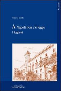 A Napoli non c'è legge. I Paglietti