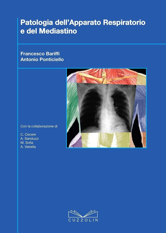 Patologie dell'apparato respiratorio e del mediastino. Ediz. illustrata