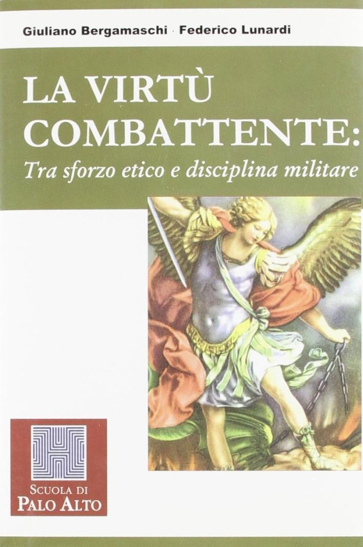 La virtù combattente tra sforzo etico e disciplina militare.