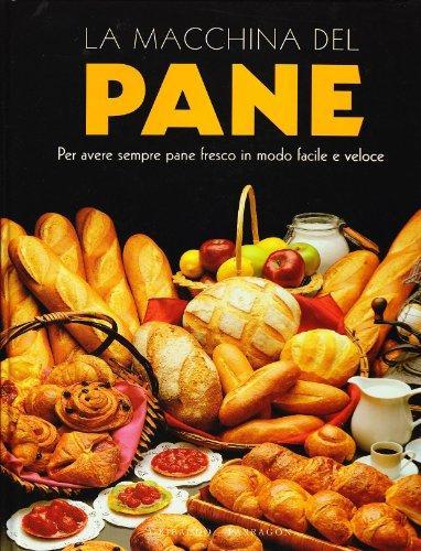 La macchina del pane. Ediz. illustrata