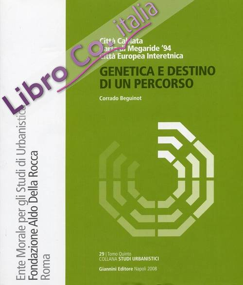 Genetica e Destino di un Percorso. Tomo Quinto