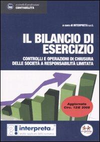 Il bilancio di esercizio. Controlli e operazioni delle società a responsabilità limitata