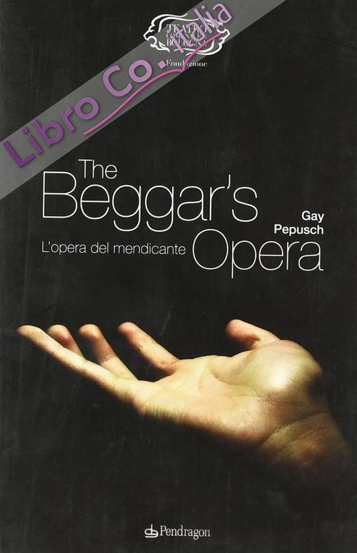 Gay-Pepusch. The beggar's opera (L'opera del mendicante)