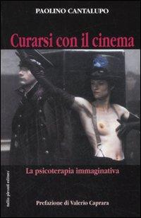 Curarsi con il cinema. La psicoterapia immaginativa. Ediz. illustrata