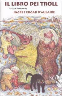 Libro dei troll. Ediz. illustrata