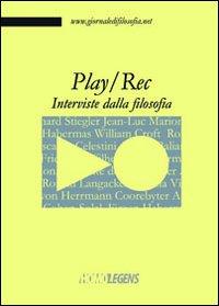 Play/Rec. Interviste dalla filosofia