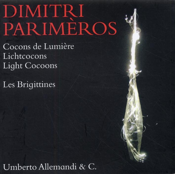 Dimitri Parimèros. Cocons de Lumière. Lichtcocons. Light Cocoons