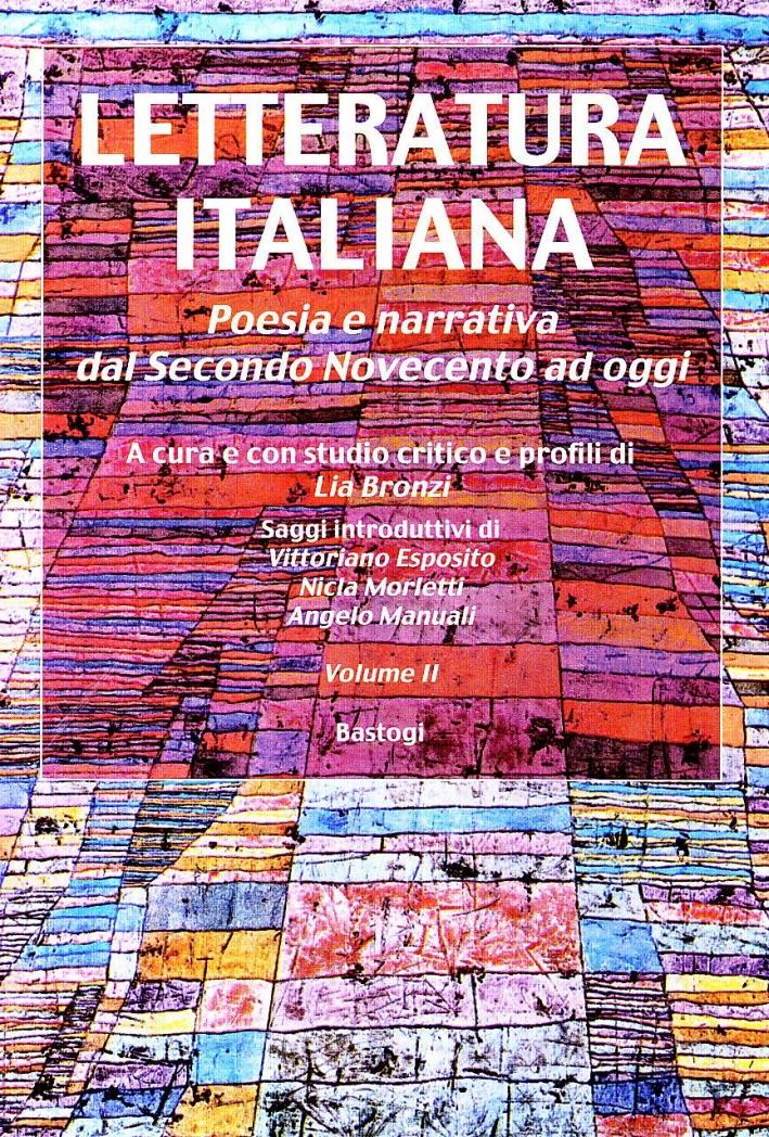 Letteratura Italiana. Poesia e Narrativa dal Secondo Novecento ad Oggi. Vol. 2.