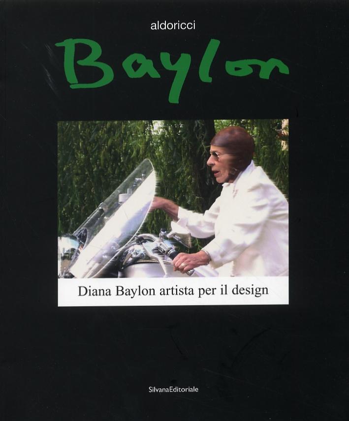 Diana Baylon artista per il design. [Edizione italiana e inglese]