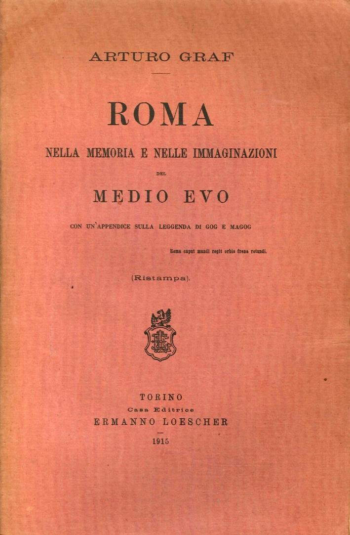 Roma nella memoria e nelle immaginazioni del Medioevo.