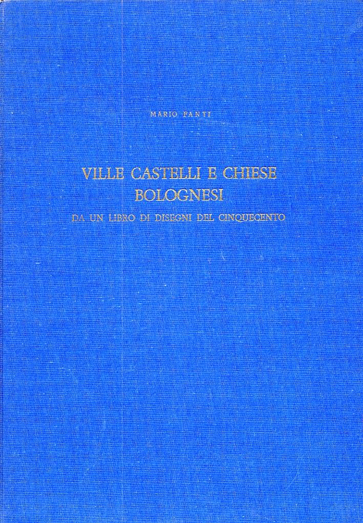 Ville castelli e chiese bolognesi. Da un libro di disegni del Cinquecento